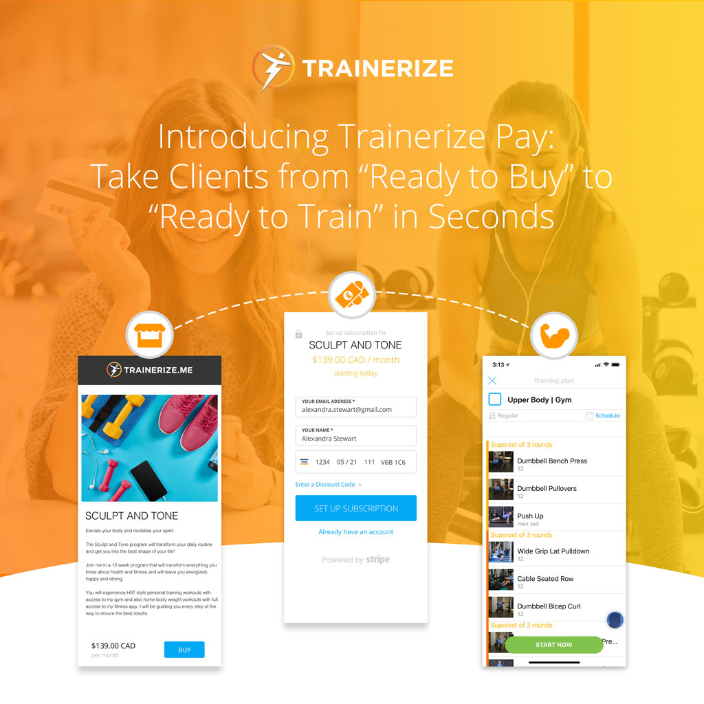 "Introducing Trainerize Pay. Take Clients from ""Ready to Buy"" to ""Ready to Train"" in Seconds!"