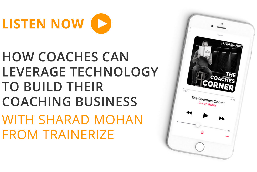 Trainerize CEO Sharad Mohan Joins Lucas Rubix on The Coaches Corner Podcast