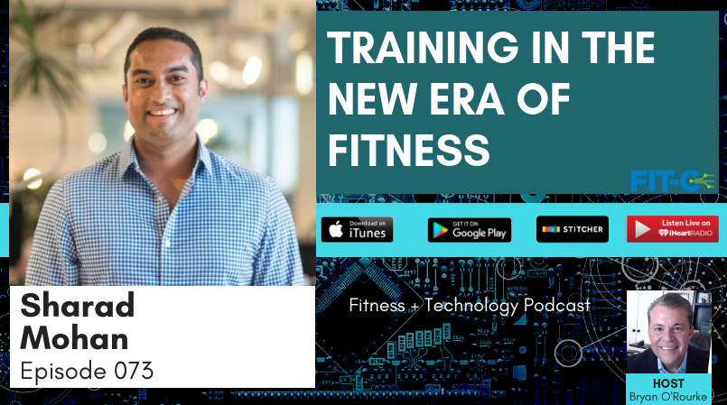 Trainerize CEO, Sharad Mohan talks digital fitness trends on the FIT-C Fitness and Technology Podcast